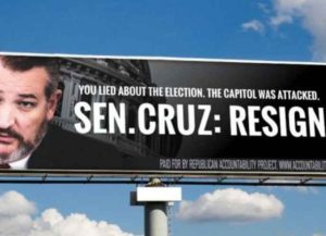 """""""You lied about the election. The Capitol was attacked. Sen. Cruz: Resign,"""" one the Republican Accountability Project billboard reads that targets Cruz. (Photo: Twitter)"""
